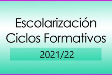 Proceso de escolarización para los ciclos formativos de grado medio y superior para el curso 2021/22